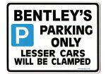 BENTLEY'S Personalised Gift |Unique Present for Him | Parking Sign - Size Large - Metal faced